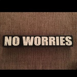 Other - No Worries Wooden Sign EUC